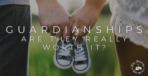 guardianships are they really worth it